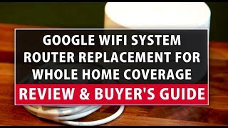 Google Wifi system Router Replacement [Home Coverage] Review & Buyer