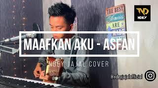 MAAFKAN AKU - ASFAN SHAH | NDEY JAJAL COVER | AKUSTIK GUITAR