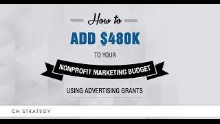Strategies for Nonprofit Advertising Grants - Part 2