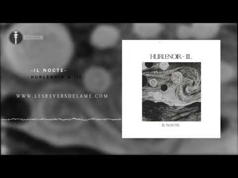 Hurlenoir & IIL - Il Nocte (Single: 2020) Les Revers de l'Âme Productions