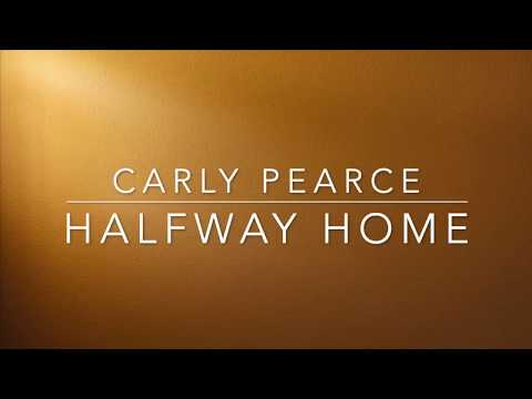 Carly Pearce - Halfway Home (Lyrics)