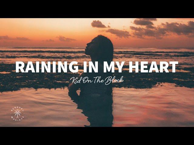 Kid On The Block - Raining In My Heart (Lyrics) ft. Denis Kalytovskyi
