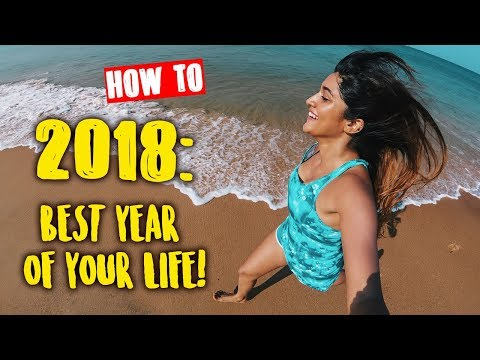 MAKE 2018 THE BEST YEAR OF YOUR LIFE 💋 | Motivational |