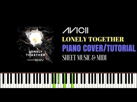 Avicii feat. Rita Ora - Lonely Together (PIANO TUTORIAL) SHEETS & MIDI