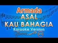 Download Armada - Asal Kau Bahagia (Karaoke Lirik Tanpa Vokal) by GMusic MP3 song and Music Video