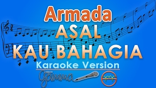 Video Armada - Asal Kau Bahagia (Karaoke Lirik Tanpa Vokal) by GMusic download MP3, 3GP, MP4, WEBM, AVI, FLV Februari 2018
