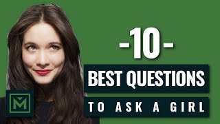 Download 10 Best Questions To Ask A Girl You Like - Powerful Conversation Starters to  Get Her to Open Up