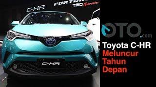 Toyota C HR Meluncur Tahun Depan I OTO.com