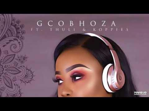 dj-sithelo---gcobhoza-ft.-koppies,-thuli+lyrics