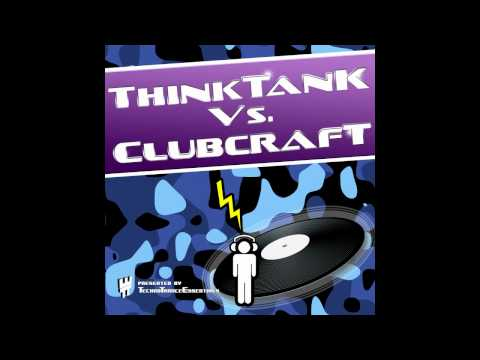 Clubcraft - Desire ( Thinktank vs. Clubcraft Album ) by Sergej Noll and Steven Wilcken