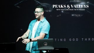 Peaks & Valley's - Why You Can Have Faith In God