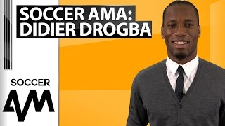 #SoccerAMA with Didier Drogba: