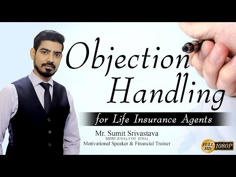 Objection Handling Techniques In Sales    For Life Insurance Agents - By Sumit Srivastava