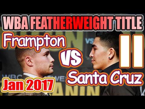 Carl Frampton vs Leo Santa Cruz II - Jan. 2017 - WBA World Featherweight Championship