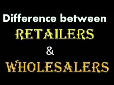 Retailers vs Wholesalers   ( MBA COURSE ) IN HINDI