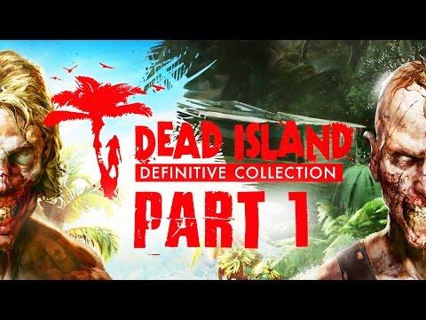 Dead Island Definitive Edition Gameplay Walkthrough Part 1 - INTRO