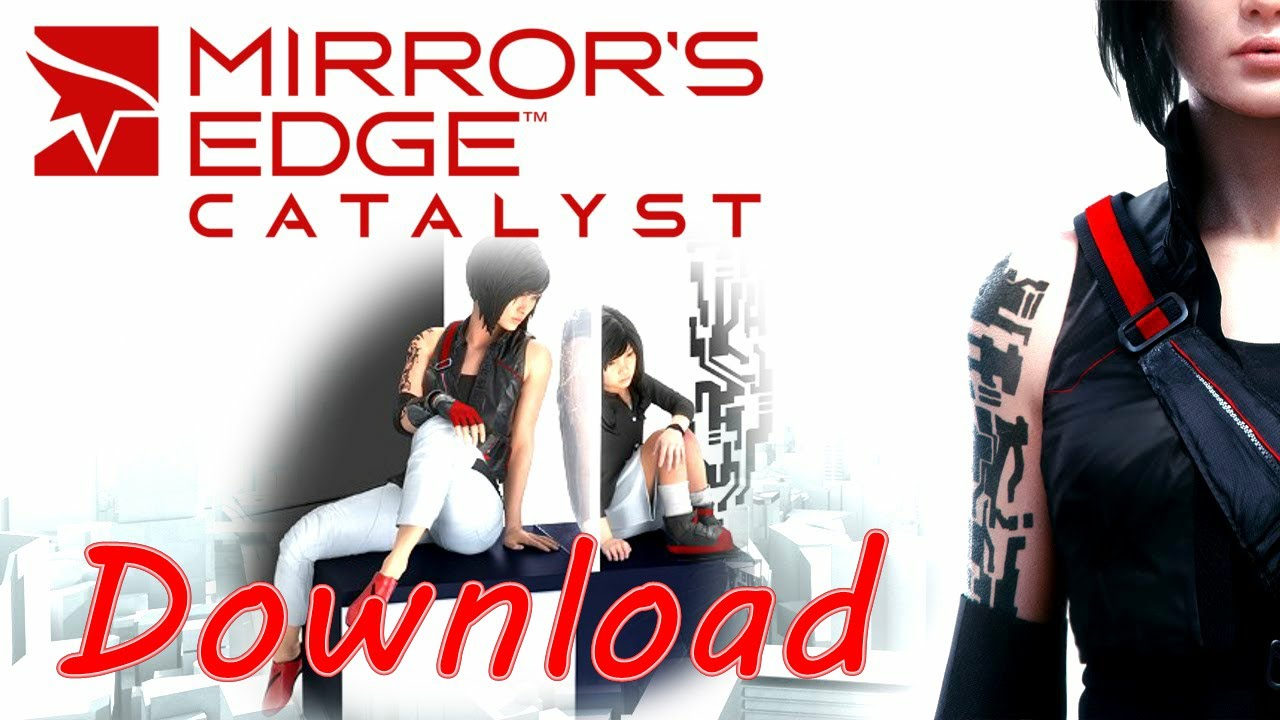How to Download Mirror's Edge Catalyst Full Unlocked