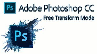 Adobe Photoshop Tutorial: Free Transform mode CC CS6 CS5 CS4