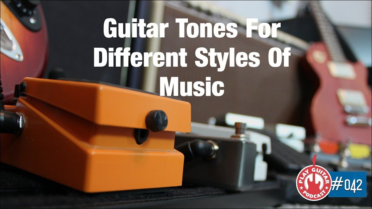 ebb82480c7 Different Guitar Tones For Different Styles Of Music - Play Guitar ...