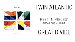 Twin Atlantic – Rest In Pieces (Audio)