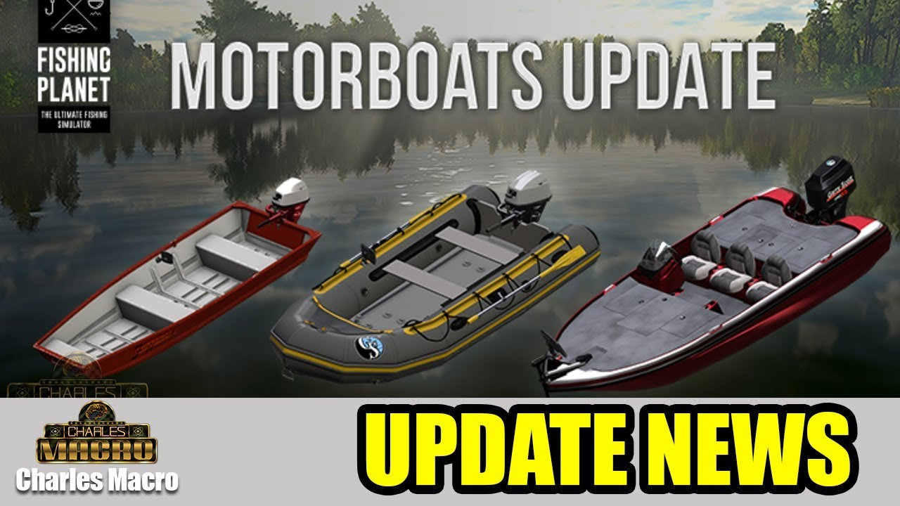 NEW MOTORBOATS UPDATE | PATCH 3 0 1 | NEW BOATS SONAR MISSIONS | Fishing  Planet | Ep  10