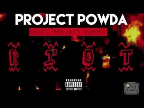 "Project Powda - ""RIOT"" (Feat: Project Poppa)"