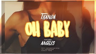 Tranda - Oh Baby (feat. Angeles)