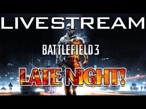 Battlefield 3 EXTRA! Late night Livestream!