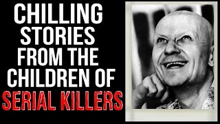 3 Chilling Stories From The Children Of Serial Killers