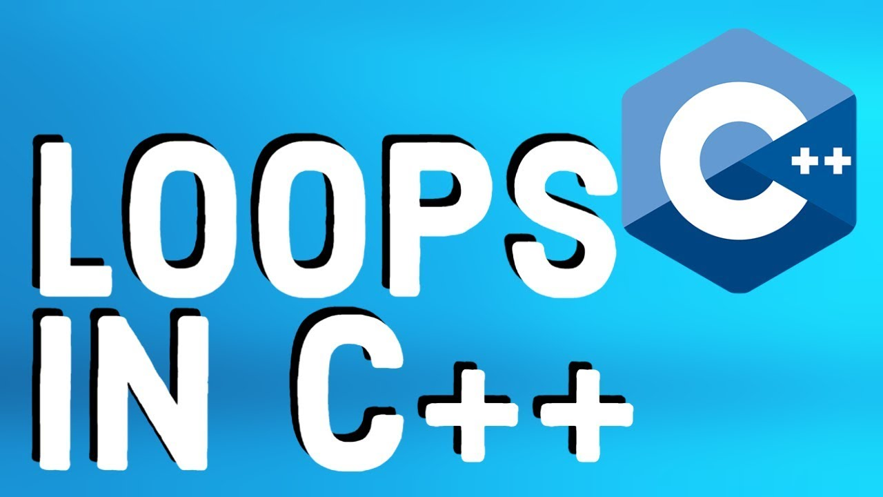 Loops in C++   For, While, and Do While Loops in C++