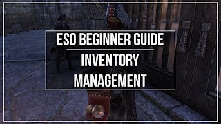 ESO Beginner Guide - Inventory Management