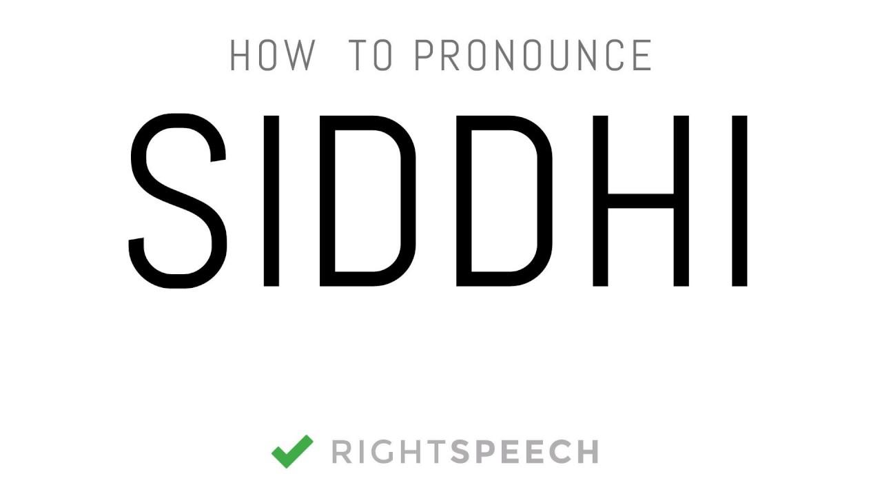 Siddhi How To Pronounce Siddhi Indian Girl Name Youtube Siddhi ist der name verschiedener mythischer im panchatantra bezeichnet er jede art von ungewoehnlicher eigenschaft oder faehigkeit. to pronounce siddhi indian girl name