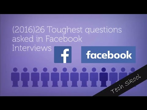 (2016)26 Toughest Questions asked in Facebook Job Interviews