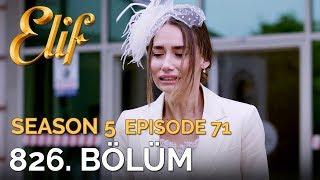 Elif 826. Bölüm  Season 5 Episode 71