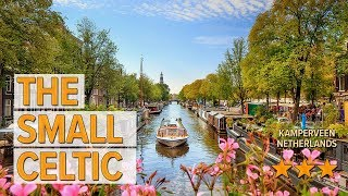 The Small Celtic hotel review | Hotels in Kamperveen | Netherlands Hotels