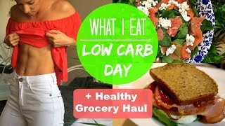 What I Eat on Low Carb Day | Grocery Haul | Body Update