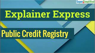 Explainer Express - Lecture 3: Public Credit Registry