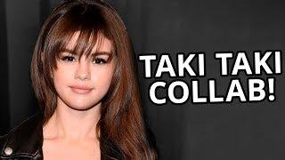 Selena Gomez NEW Song Taki Taki Collab!