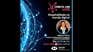 """Conecta ADM live - """"Hospitalidade no Mundo Digital"""" com Juliana Vieira"""