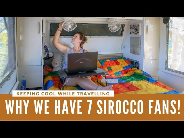 We Have 7 Sirocco Fans in Our Caravan!