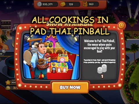 All Cookings In Pad Thai Pinball (Cooking Dash)