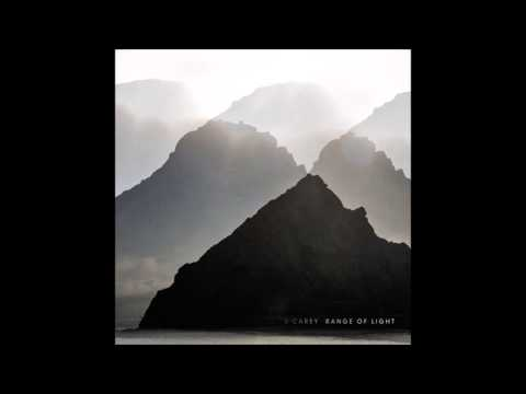 S. Carey -- Crown The Pines (Range of Light 2014)