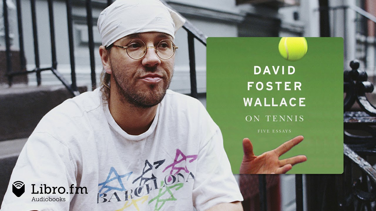 On Tennis By David Foster Wallace Audiobook Excerpt A Federer Moment Youtube