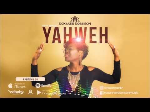 Roxanne Robinson - Yahweh Audio