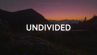 Kathryn Scott - Undivided (Lyrics)