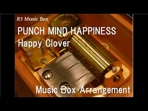 """PUNCH MIND HAPPINESS/Happy Clover [Music Box] (Anime """"Anne Happy"""" OP)"""