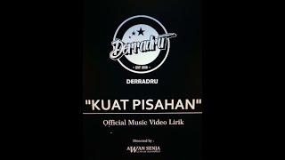 KUAT PISAHAN - OFFICIAL VIDEO LIRIK
