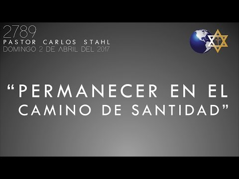 """2789 Pastor Carlos Stahl """"PERMANECER EN EL CAMINO DE SANTIDAD"""""""