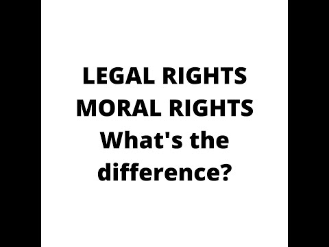 Legal Rights and Moral Rights. What's the Difference?
