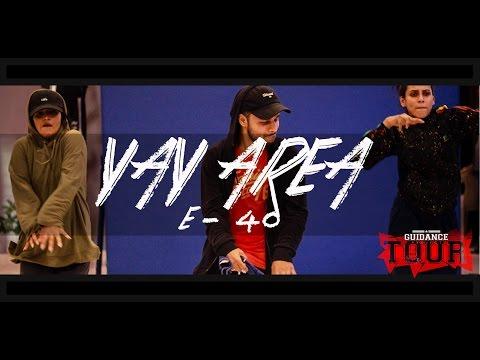 "YAY AREA - E 40 | Sagar Bora Choreography | GUIDANCE Tour ""Mumbai"""